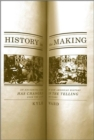 Image for History in the making  : an absorbing look at how American history has changed in the telling over the last 300 years