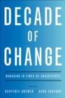 Image for Decade of Change : Managing in Times of Uncertainty