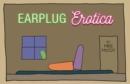 Image for Earplug erotica