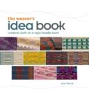 Image for The weaver's idea book  : creative cloth on a rigid-heddle loom