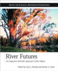 Image for River futures  : an integrative scientific approach to river repair