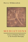 Image for Mediations : Essays on Religious Pluralism & the Perennial Philosophy