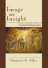 Image for Image as insight  : visual understanding in Western Christianity and secular culture