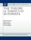 Image for The Theory of Timed I/O Automata