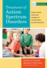 Image for Treatment of Autism Spectrum Disorders : Evidence-Based Intervention Strategies for Communication and Social Interactions