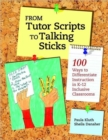 Image for From tutor scripts to talking sticks  : 100 ways to differentiate instruction in K-12 inclusive classrooms