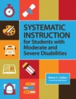 Image for Systematic Instruction for Students with Moderate and Severe Disabilities