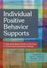 Image for Individual positive behavior supports: a standards-based guide to practices in school and community settings