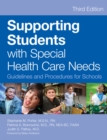 Image for Supporting students with special health care needs: guidelines and procedures for schools