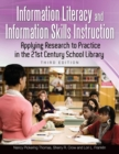 Image for Information Literacy and Information Skills Instruction : Applying Research to Practice in the 21st Century School Library, 3rd Edition