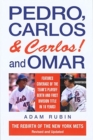 Image for Pedro, Carlos (and Carlos) and Omar : The Rebirth of the New York Mets