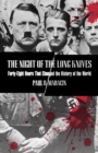 Image for The Night of the Long Knives  : 48 hours that changed the history of the world