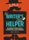 Image for The writer's little helper  : everything you need to know to write better and get published