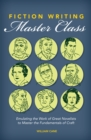 Image for Fiction writing master class  : emulating the work of great novelists to master the fundamentals of craft