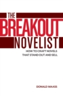 Image for The breakout novelist  : how to craft novels that stand out and sell