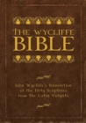 Image for The Wycliffe Bible : John Wycliffe's Translation of the Holy Scriptures from the Latin Vulgate