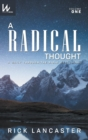 Image for A Radical Thought - Volume One, Hard Cover Edition : A Daily Through-The-Bible Devotional