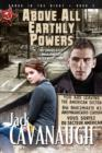 Image for Above All Earthly Powers : Songs in the Night Book 3