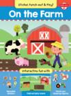 Image for On the Farm : Interactive Fun with Fold-out Play Scene, Reusable Stickers, and Punch-out, Stand-Up Figures!