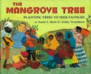 Image for The mangrove tree  : planting trees to feed families