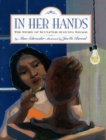 Image for In her hands  : the story of sculptor Augusta Savage
