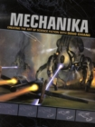 Image for Mechanika  : creating the art of science fiction