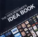 Image for The Web designer's idea book  : the ultimate guide to themes, trends and styles in website design