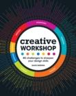Image for Creative workshop  : 80 challenges to sharpen your design skills