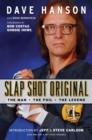 Image for Slap Shot Original : The Man, the Foil, and the Legend