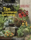 Image for Tips for container gardening  : 300 great ideas for growing flowers, vegetables, and herbs