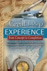 Image for Great Loop Experience - From Concept to Completion: A Practical Guide for Planning, Preparing and Executing Your Great Loop Adventure