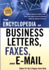 Image for Encyclopedia of Business Letters, Faxes, and E-Mail : Features Hundreds of Model Letters, Faxes, and E-Mails to Give Your Business Writing the Attention it Deserves