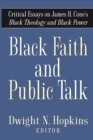 Image for Black faith and public talk  : critical essays on James H. Cone's Black theology and black power