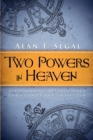 Image for Two powers in heaven  : early rabbinic reports about Christianity and Gnosticism