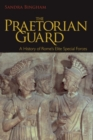 Image for The Praetorian Guard  : a history of Rome's elite special forces