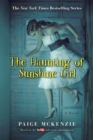 Image for The Haunting of Sunshine Girl : Book One