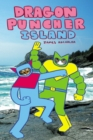 Image for Dragon PuncherBook 2,: Dragon Puncher Island