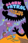 Image for Glork Patrol on the bad planet : Book One