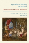 Image for Approaches to teaching the works of Ovid and the Ovidian tradition