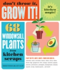 Image for Don't throw it, grow it!  : 68 windowsill plants from kitchen scraps