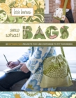 Image for Sew what! bags  : 18 pattern-free projects you can customize to fit your needs