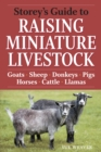 Image for Storey's guide to raising miniature livestock
