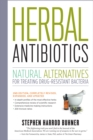 Image for Herbal antibiotics  : natural alternatives for treating drug-resistant bacteria