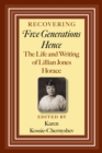 Image for Recovering Five Generations Hence: The Life and Writing of Lillian Jones Horace : 120