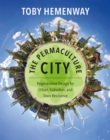 Image for The permaculture city  : regenerative design for urban, suburban, and town resilience