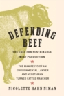 Image for Defending beef  : the case for sustainable meat production