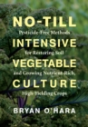 Image for No-till intensive vegetable culture  : pesticide-free methods for restoring soil and growing nutrient-rich, high-yielding crops