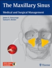 Image for The Maxillary Sinus : Medical and Surgical Management