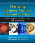 Image for Mastering Business Analysis Standard Practices : Seven Steps to the Next Level of Competency