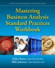 Image for Mastering Business Analysis Standard Practices Workbook